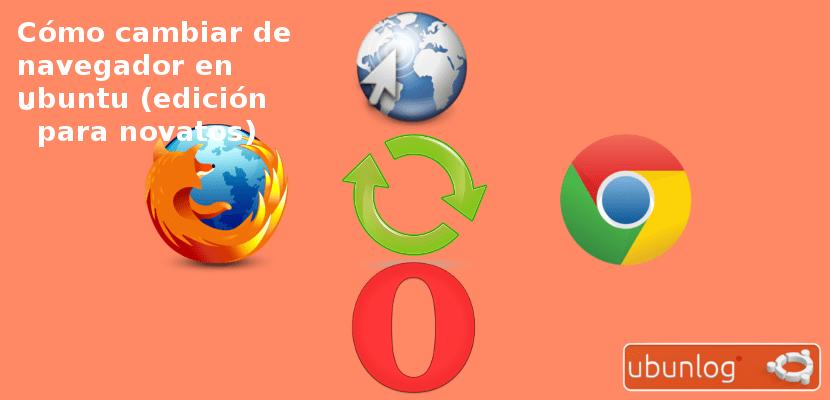 Cambiar Navegador en Ubuntu (para novatos)