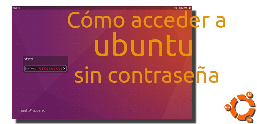 Acceder a Ubuntu sin contraseña