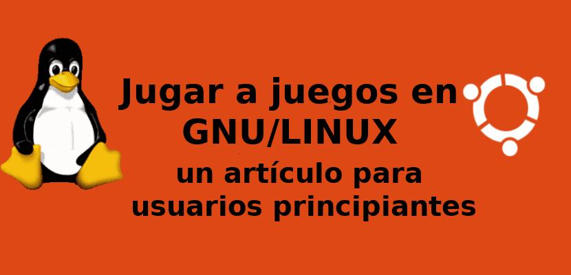 jugar a juegos en gnu linux