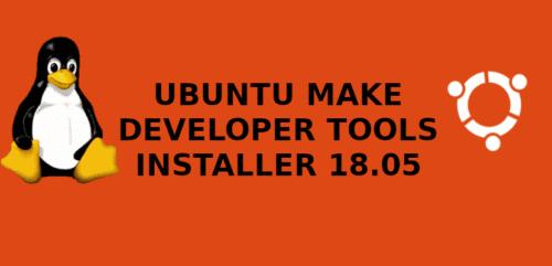 about ubuntu make developer tools installer 18.05