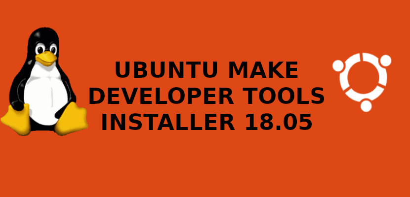 about ubuntu make developer tools installer 18.05