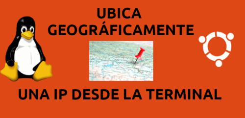 about ubicar geográficamente una IP desde la terminal