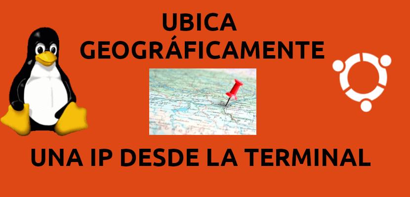 Obtener la ubicación geográfica de la dirección IP desde la terminal