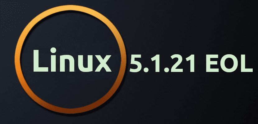 Linux 5.1.21 EOL