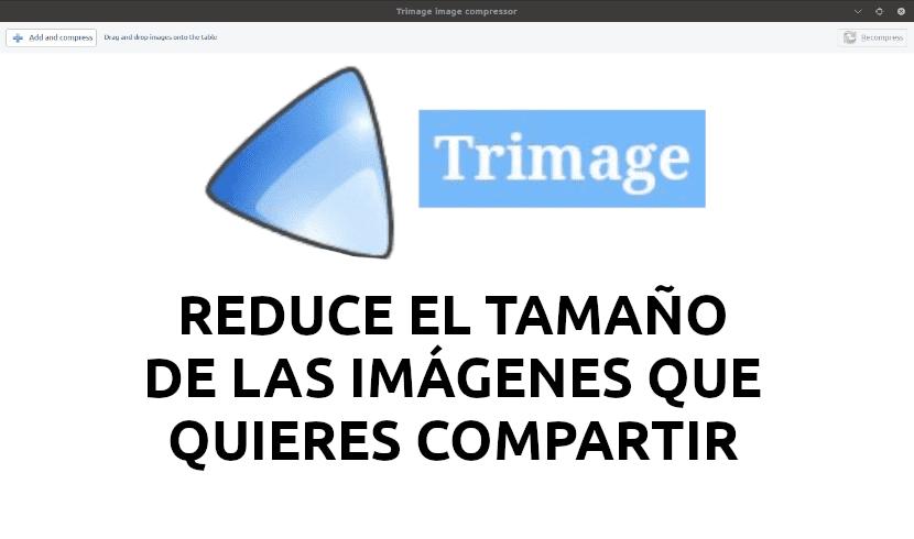 Trimage, reduce el tamaño de las imágenes que quieres compartir