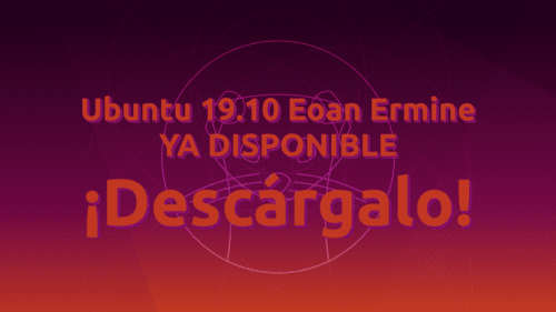 Ubuntu 19.10 Eoan Ermine ya disponible
