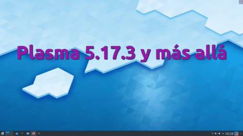 Plasma 5.17.3 y más allá