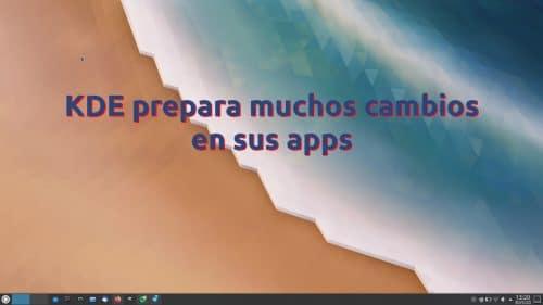 KDE prepara muchos cambios en sus apps