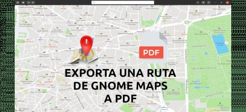 about gnome maps exportando una ruta a pdf